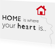 Verhuiskaarten - Verhuis bericht - Home is where the heart is..