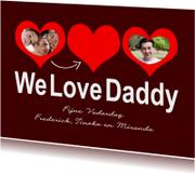 Vaderdag kaarten - We Love Daddy - BK