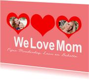 Moederdag kaarten - We Love Mom - BK