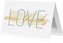 Trouwkaarten - Bedankkaart 'Love and thanks' met goudlook en waterverf