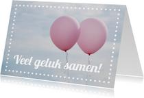Felicitatiekaarten - Felicitatie huwelijk ballonnen