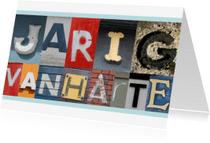 Verjaardagskaarten - Jarig van harte - letters