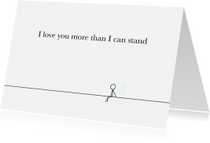 Liefde kaarten - Love you more than I can stand