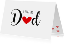 Vaderdag kaarten - Vaderdagkaart I love my Dad