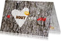 Valentijnskaarten - Valentijn hout van jou