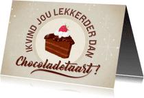 Valentijnskaarten - Valentijnskaart ik vind jou lekkerder dan chocoladetaart