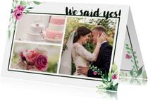 We said yes! Trouwkaart Stijlvol wit met bloemen