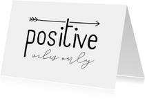 Woonkaart 'Positive vibes only' met pijl