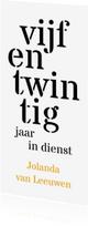 Jubileumkaarten - Jubileum 25 medewerker typografisch