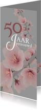 Jubileumkaarten - Jubileum 50 jaar getrouwd bloem