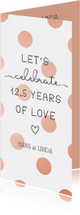 Jubileumkaart 'Let's celebrate 12,5 years of love'
