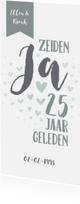 Jubileumkaarten - Jubileumkaart 'Zeiden ja 25 jaar geleden' met hartjes
