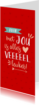 Valentijnskaarten - Valentijnskaart langwerpig  met jou is alles leuker rood