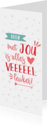 Valentijnskaart langwerpig  met jou is alles leuker wit