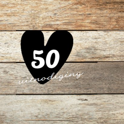 50 jaar feest- uitnodiging met hout 2