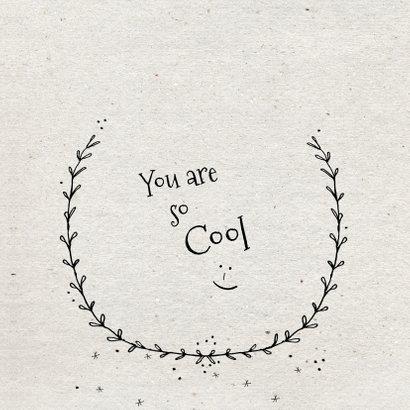 Vriendschapskaart you are so cool :-) 3