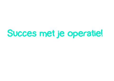 Succes met je operatie 3